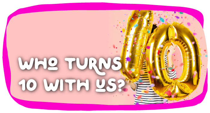 Who turns 10
