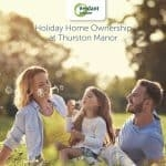 Enjoy holiday home ownership at Thurston Manor